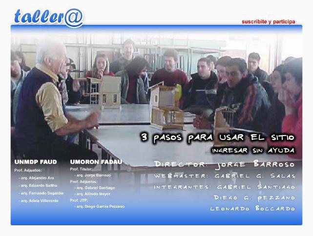 TALLERA.COM.AR. Sitio web de dos cátedras de construcciones pertenecientes a la FAUD UNIMORON y FAUD UNMDP. Llegó a tener más de diez cátedras que compartían libremente su conocimiento y se apoyaba el aprendizaje presencial. MyBB / VanillaForums / HTML. http://bit.ly/ArchivoTallera